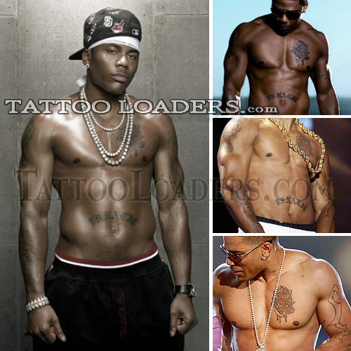 Nelly the rapper has tattoos on his chest, stomach and arms that are
